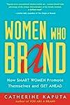 Women Who Brand: How Smart Women Prom...