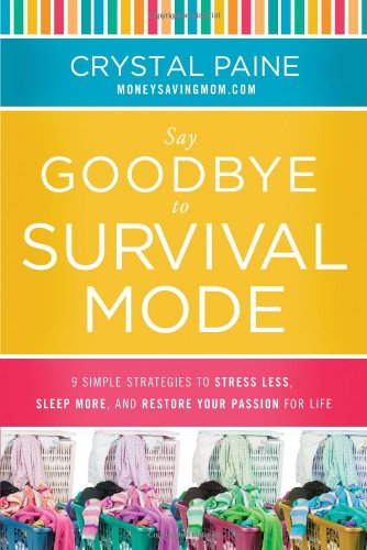 http://www.amazon.com/Say-Goodbye-Survival-Mode-Strategies/dp/1400206464/
