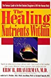 img - for The Healing Nutrients within by Eric R. Braverman (1997-04-30) book / textbook / text book