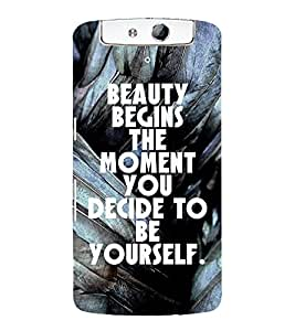 Beauty Begins The Moment 3D Hard Polycarbonate Designer Back Case Cover for Oppo N1