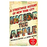 Inside the Apple: A Streetwise History of New York City ~ Michelle Nevius