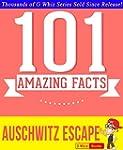 The Auschwitz Escape - 101 Amazing Fa...