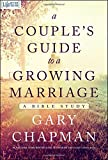 A Couples Guide to a Growing Marriage: A Bible Study