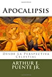 img - for Apocalipsis: Desde la Perspectiva Celestial (Spanish Edition) book / textbook / text book