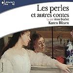 Les perles et autres contes | Karen Blixen