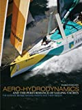 img - for Aero-Hydrodynamics and the Performance of Sailing Yachts: The Science Behind Sailboats and Their Design book / textbook / text book