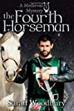 The Fourth Horseman (The Gareth and Gwen Medieval Mysteries)