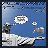 """""""C"""" Is for (Please Insert Sophomoric Genitalia Reference Here) E.P. ~ Puscifer"""