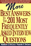 img - for More Best Answers to the 201 Most Frequently Asked Interview Questions book / textbook / text book
