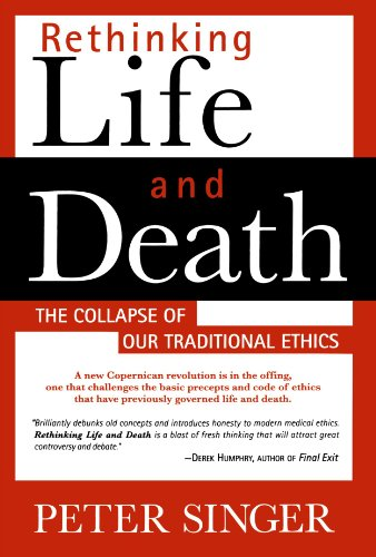 Rethinking Life And Death: The Collapse Of Our Traditional Ethics front-1058646