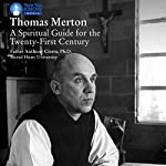 Thomas Merton: A Spiritual Guide for the Twenty-First Century | Fr. Anthony Ciorra PhD