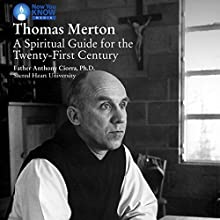 Thomas Merton: A Spiritual Guide for the Twenty-First Century Lecture Auteur(s) : Fr. Anthony Ciorra PhD Narrateur(s) : Fr. Anthony Ciorra PhD