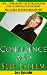 Confidence and Self Esteem: The Unbre...
