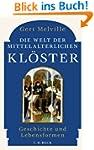 Die Welt der mittelalterlichen Kl�ste...