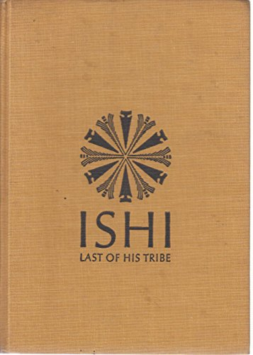 Ishi Last of His Tribe