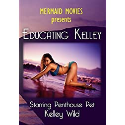 Mermaid Movies Presents: Educating Kelley