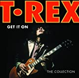 GET IT ON  -  T. REX