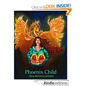 Phoenix Child: Alica McKenna-Johnson, Kilian Metcalf: Amazon.com: Kindle Store