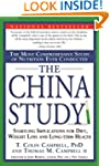 The China Study: The Most Comprehensi...