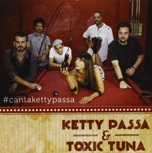 Passa Ketty & Toxic Tuna - Cantakettypassa