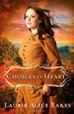 Choices of the Heart: A Novel (The