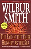 The Eye of the Tiger/ Hungry as the Sea (Thomas Dunne Books) (0312355661) by Smith, Wilbur