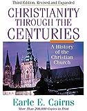 Christianity Through The Centuries Rev