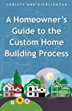 A Homeowners Guide to the Custom Home Building Process