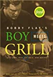 Bobby Flay's Boy Meets Grill: WITH MORE THAN 125 BOLD NEW RECIPES (140130365X) by Flay, Bobby