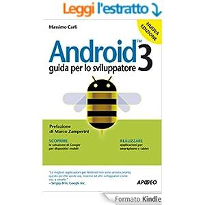 Android 3: Guida per lo sviluppatore (Guida completa)