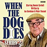 When the Dog Dies: Complete Series 2 | Ian Davidson,Peter Vincent
