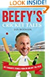 Beefy's Cricket Tales: My Favourite S...