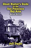 img - for Ghost Hunter's Guide to the San Francisco Bay Area, Revised Edition, ePub Edition book / textbook / text book