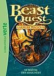 Beast Quest 13 - Le ma�tre des araign�es