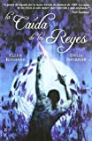 La Caida De Los Reyes/ Kings Fall (Spanish Edition) (849617378X) by Kushner, Ellen