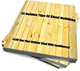 10 Golden Tips Of Shed Building