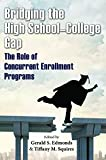 img - for Bridging the High School-College Gap: The Role of Concurrent Enrollment Programs book / textbook / text book