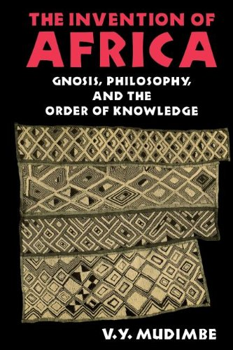Amazon.com: The Invention of Africa: Gnosis, Philosophy, and the Order of Knowledge (African Systems of Thought) (9780253204684): V. Y. Mudimbe: Books