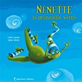 Nénette la Grenouille Verte Nouvelle Edition