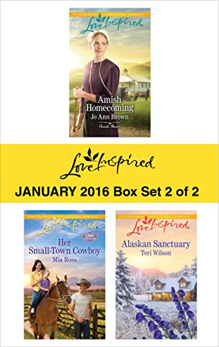 Love Inspired January 2016 - Box Set 2 of 2: Amish Homecoming\Her Small-Town Cowboy\Alaskan Sanctuary