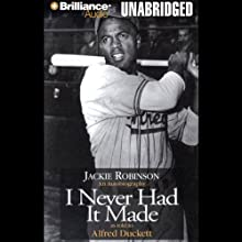 I Never Had It Made Audiobook by Jackie Robinson Narrated by Ossie Davis