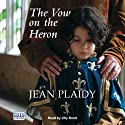 The Vow on the Heron (       UNABRIDGED) by Jean Plaidy Narrated by Jilly Bond