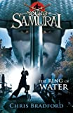 Chris Bradford The Ring of Water (Young Samurai, Book 5)