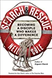 img - for Search & Rescue: Becoming a Disciple Who Makes a Difference book / textbook / text book