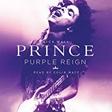 Prince: Purple Reign Audiobook by Mick Wall Narrated by Colin Mace
