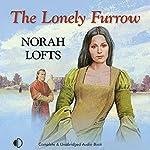 The Lonely Furrow | Norah Lofts