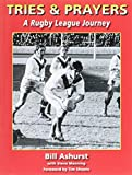 img - for Tries & Prayers: A Rugby League Journey book / textbook / text book