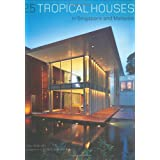 25 Tropical Houses in Singapore and Malaysiaby Patrick Bingham-Hall