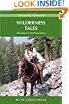 Wilderness Tales: Adventures in the B...