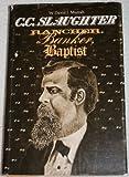 C.C. Slaughter, Rancher, Banker, Baptist (M K Brown Range Life Series)